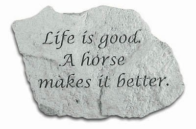 Kay Berry- Inc 47520 Life Is Good A Horse Makes It Better - Garden Accent - 5 Inches x 325 Inches x 125 Inches
