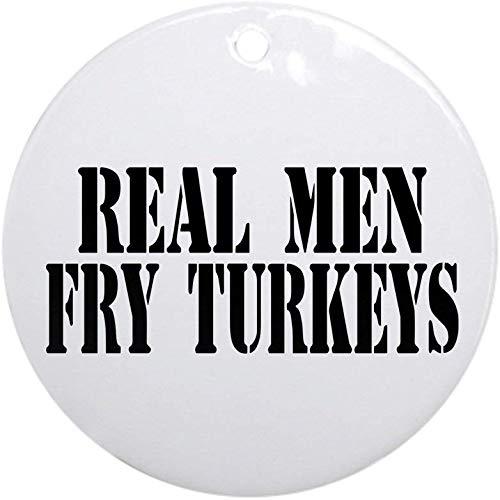 10CIDY Real Men Fry Turkeys Ornament Round Holiday Christmas Ornament Holiday and Home Decor Round Xmas Gifts Christmas Tree Ornaments Ideas 2019