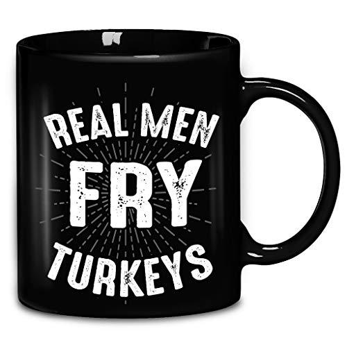 Real Men Fry Turkeys Funny Thanksgiving Deep Mens Coffee Mug 11oz Ceramic Tea Cups