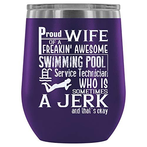 Steel Stemless Wine Glass Tumbler Swimming Pool Service Technician Wine Tumbler Proud Wife Of A Swimmer Vacuum Insulated Wine Tumbler Wine Tumbler 12Oz - Purple